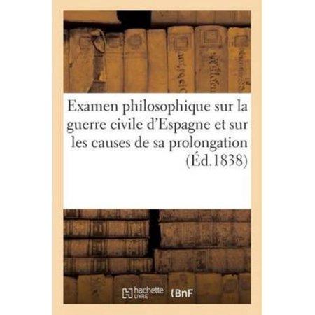 Examen Philosophique Sur La Guerre Civile Despagne Et Sur Les Causes De Sa Prolongation