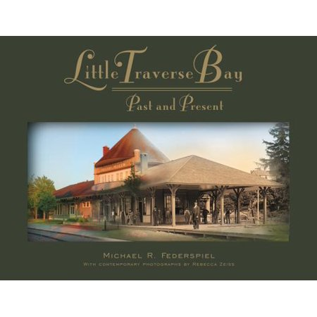 Little Traverse Bay: Past and Present