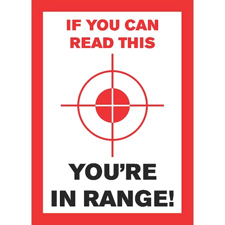 If You Can Read This You're In Range Sign - Second Amendment Signs - Plastic ()