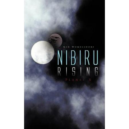 Nibiru Rising : Planet X