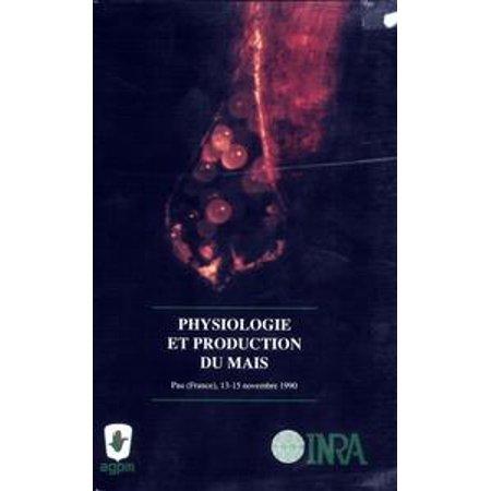 Physiologie et production du maïs. La vie du maïs - eBook ()