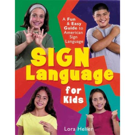Sign Language For Kids  A Fun   Easy Guide To American Sign Language