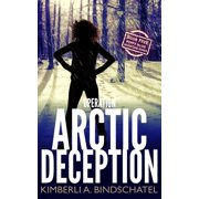 Operation Arctic Deception : A Thrilling Winter Survival Adventure in the North Woods of Canada