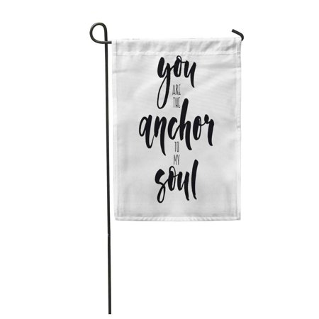 POGLIP You are The Anchor to My Soul Black and White Garden Flag Decorative Flag House Banner 28x40 inch - image 1 de 1