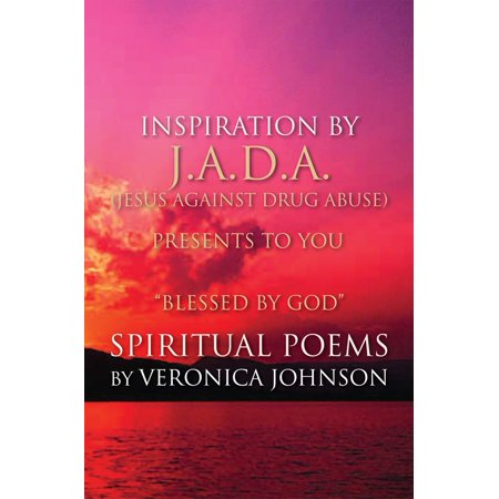J.A.D.A. (Jesus Against Drug Abuse) Presents to You '' Blessed by God'' Spiritual Poems by Veronica Johnson - eBook - E J Johnson Halloween