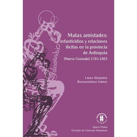 Malas amistades: infanticidios y relaciones ilícitas en la provincia de Antioquia - eBook (Halloween La Cosa Mala)