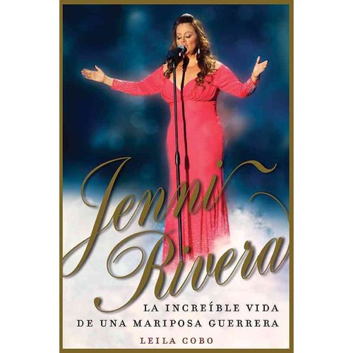 Jenni Rivera: La increible vida de una mariposa guererra / The Incredible Life History of a Warrior Butterfly