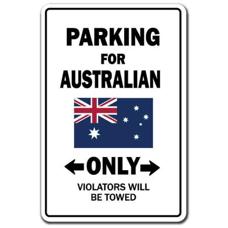 PARKING FOR AUSTRALIAN ONLY Aluminum Sign australia flag national pride love | Indoor/Outdoor | 14