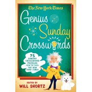 The New York Times Genius Sunday Crosswords : 75 Sunday Crossword Puzzles from the Pages of The New York Times