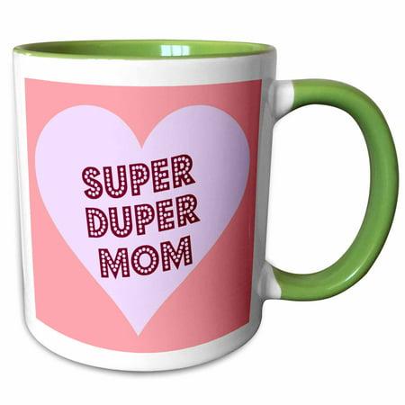 3dRose Super duper mom. Heart design pink Popular saying - Two Tone Green Mug, 11-ounce - Green Sayings