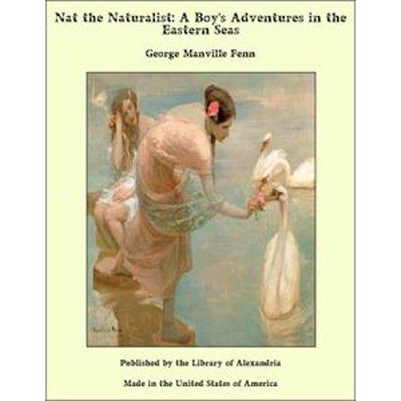 Nat the Naturalist: A Boy's Adventures in the Eastern Seas - eBook (Nat Sea Wool)