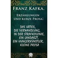 Franz Kafka. Erzhlungen und kurze Prosa - eBook