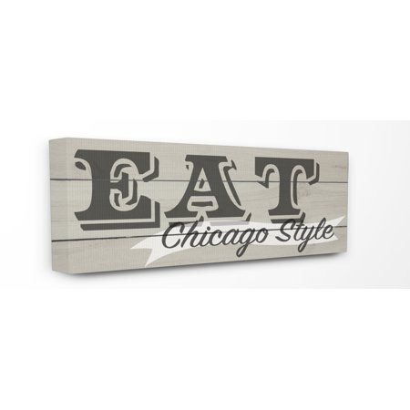 The Stupell Home Decor Collection Eat Chicago Style Typography Stretched Canvas Wall Art, 10 x 1.5 x 24 ()