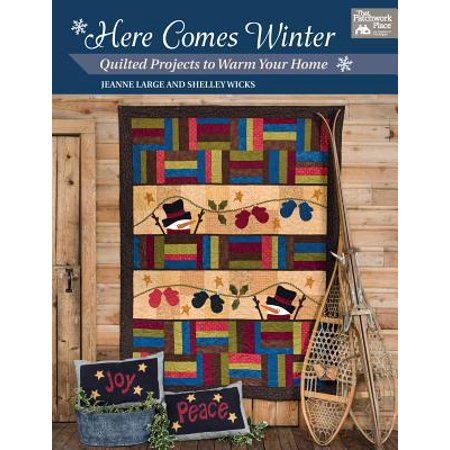 Here Comes Winter : Quilted Projects to Warm Your Home