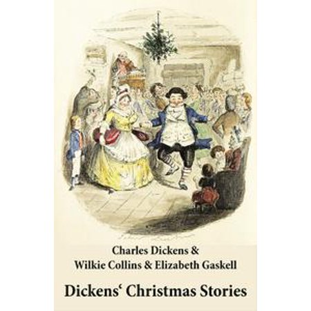 Dickens' Christmas Stories (20 original stories as published between the years 1850 and 1867 in collaboration with Wilkie Collins and others in Dickens' own Magazines) - eBook - Christmas Magazines For Kids
