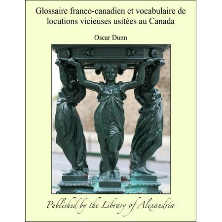 Glossaire franco-canadien et vocabulaire de locutions vicieuses usitées au Canada - (L'halloween Au Canada)