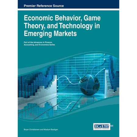 Economic Behavior, Game Theory, and Technology in Emerging ...