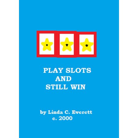 Play Slots and Still Win - eBook