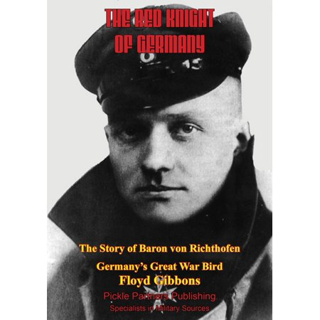 The Red Knight Of Germany - The Story Of Baron Von Richthofen, Germany's Great War Bird [Illustrated Edition] - (Oni And The Great Bird Full Story)