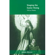 Staging the Easter Rising: 1916 as Theatre (Hardcover)