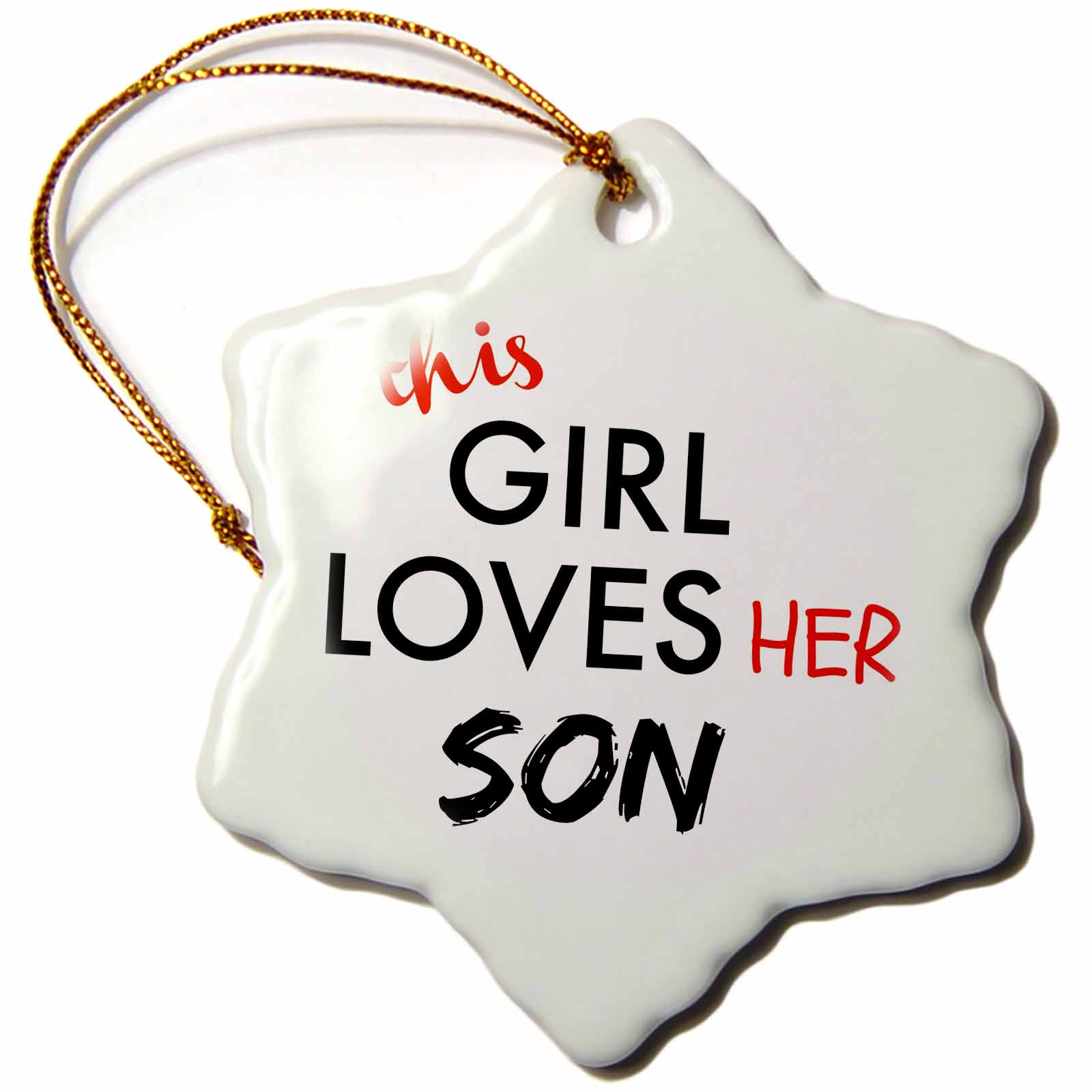 Supplier Generic 3d Rose This Girl Loves Her Son Black And Red Lettering, Snowflake Ornament, Porcelain, 3 - inch