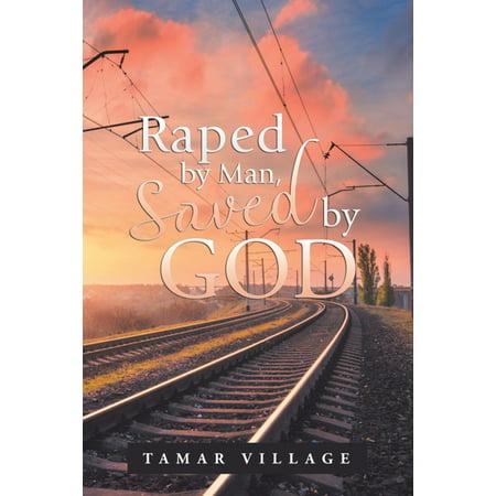 Raped by Man, Saved by God - eBook