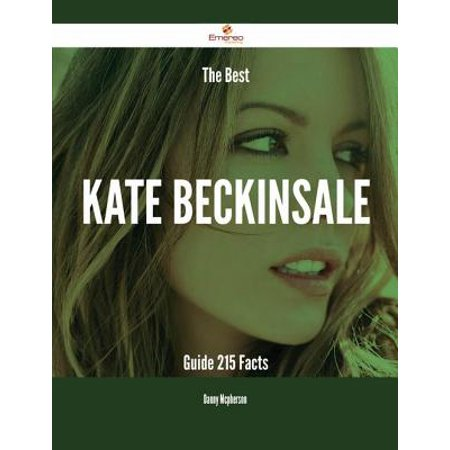 The Best Kate Beckinsale Guide - 215 Facts - eBook