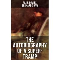 THE AUTOBIOGRAPHY OF A SUPER-TRAMP - eBook