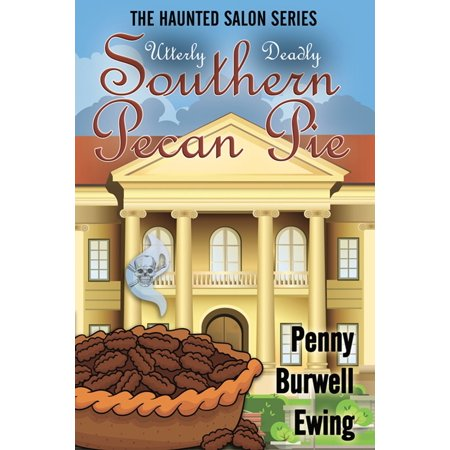 Utterly Deadly Southern Pecan Pie - eBook (Southern Pecan Pie)