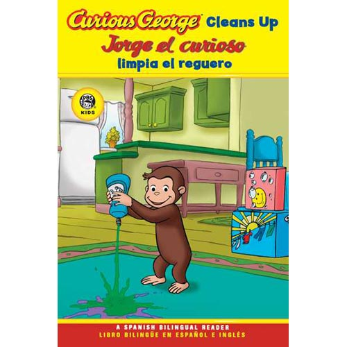 Curious George Cleans Up / Jorge El Curioso Limpia El Reguero