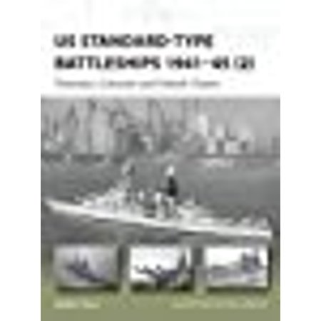Us Standard-type Battleships 1941-45 2: Tennessee, Colorado and Unbuilt Classes