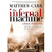 The Infernal Machine : A History of Terrorism