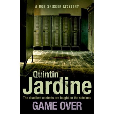 Game Over (Bob Skinner series, Book 27) : A gritty Edinburgh mystery full of murder and