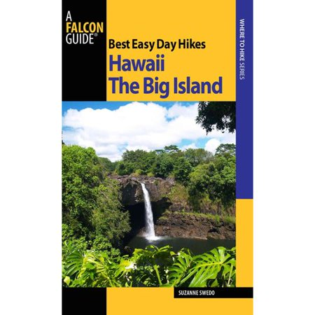 Best Easy Day Hikes Hawaii  The Big Island
