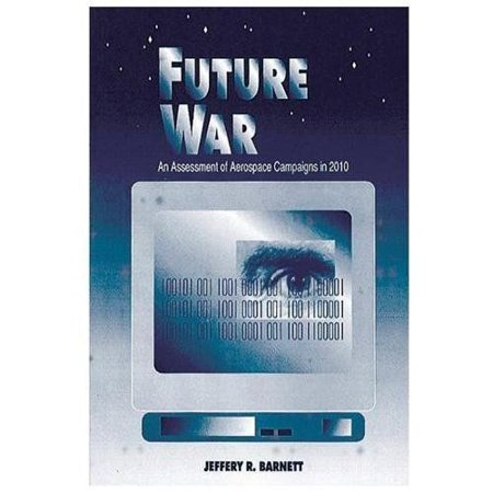 Future War  An Assessment Of Aerospace Campaigns In 2010