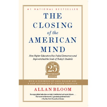 Closing of the American Mind : How Higher Education Has Failed Democracy and Impoverished the Souls of Today's (Delivery Has Failed To These Recipients Or Groups)