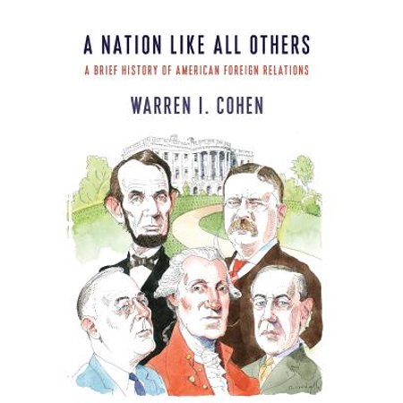A Nation Like All Others : A Brief History of American Foreign Relations](A Brief History Of Halloween In America)