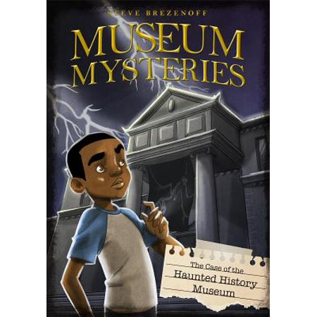 The Case of the Haunted History Museum](A Haunted History Of Halloween)
