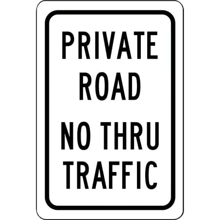 Traffic Signs - Private Road No Thru Traffic Sign - Will Not Rust 10 x 7 Aluminum Metal Sign Street Weather Approved Sign 0.04 Thickness