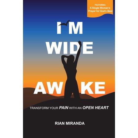 I'm Wide Awake: Transform Your Pain With An Open Heart - (I Heart Miranda Kerr)