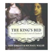 The King's Bed: Sex and Power in the Court of Charles II