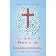 Descriptions and Prescriptions: A Biblical Perspective on Psychiatric Diagnoses and Medications (Paperback)
