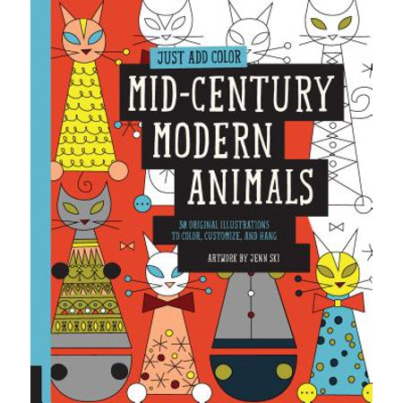Mid-Century Modern Animals : 30 Original Illustrations to Color, Customize, and Hang (Animals To Color)
