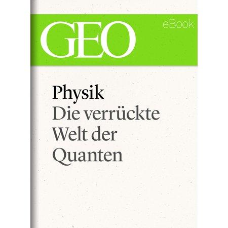 Physik: Die verrückte Welt der Quanten (GEO eBook Single) - eBook