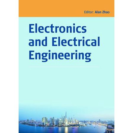 Electronics and Electrical Engineering : Proceedings of the 2014 Asia-Pacific Electronics and Electrical Engineering Conference (Eeec 2014), December 27-28, 2014, Shanghai, China](encyclopedia of electrical and electronics engineering)