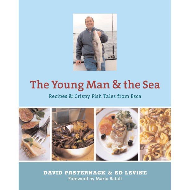 Young Man And The Sea Recipes And Crispy Fish Tales From Esca Hardcover Walmart Com Walmart Com