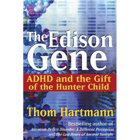 The Edison Gene: ADHD and the Gift of the Hunter Child thumbnail