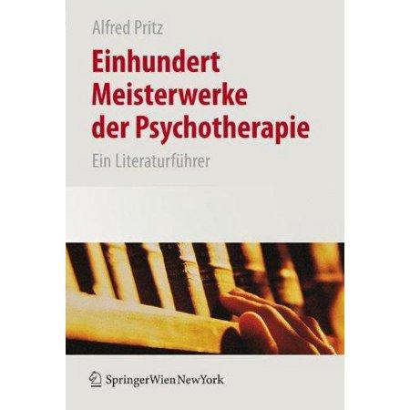 Einhundert Meisterwerke Der Psychotherapie  Ein Literaturf Hrer