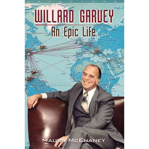 Willard Garvey: An Epic Life