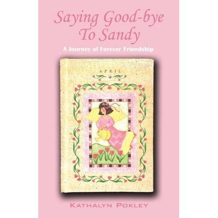 Saying Good-Bye to Sandy : A Journey of Forever Friendship